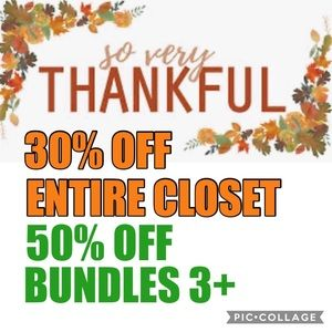 30% OFF ENTIRE CLOSET!!! OR 50% OFF BUNDLES OF 3+